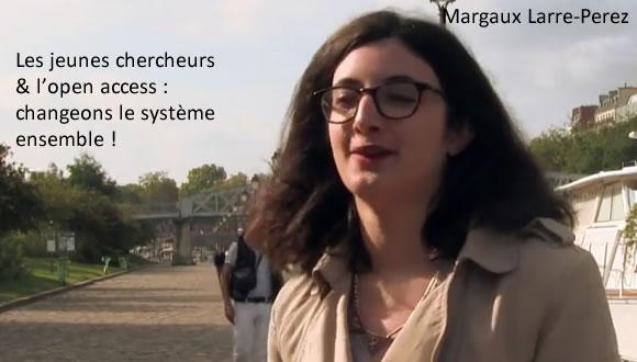 Margaux Larre-Perrez - Les jeunes chercheurs et l'openaccess : changeons le système
